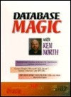Database Magic with Ken North [With Includes Source Code in Java C++ and Visual Basic] Ken North