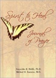 Spirit to Heal: Journal of Prayer Veruschka Biddle