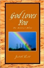 God Loves You No Matter What Judy Ladd