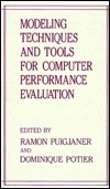 Modeling Techniques and Tools for Computer Performance Evaluation  by  Ramon Puigjaner