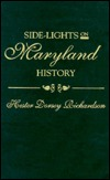 Side-Lights on Maryland History: With Sketches of Early Maryland Families, Set Hester D. Richardson