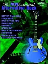 The New Essential Alternative Rock Guitar: Authentic Guitar Tab  by  Alfred A. Knopf Publishing Company, Inc.