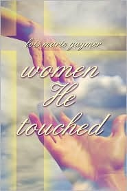 Women He Touched  by  Lois Marie Guymer