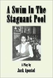 A Swim in the Stagnant Pool Jack Apostol