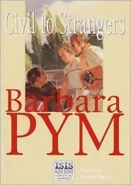 Civil to Strangers  by  Barbara Pym