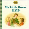 My Little House 123 (My First Little House Books) Laura Ingalls Wilder