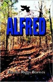 Alfred  by  Estelle Riggs Barnes