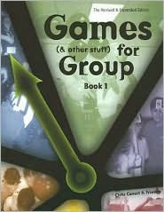 Games (& Other Stuff) for Group: Book 1 Chris Cavert