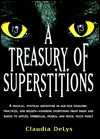 Treasury of Superstitions  by  Claudia Delys