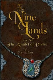 The Nine Lands: Book One: The Amulet of Drake Steven Leff