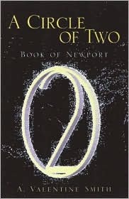 A Circle of Two: Book of Newport A. Valentine Smith
