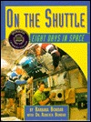 On the Shuttle: Eight Days in Space  by  Barbara Bondar