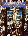 Catholicism & Orthodox Christianity Stephen F. Brown