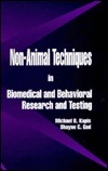 Non-Animal Techniques in Biomedical and Behavioral Research and Testing Michael Kapis