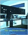 Unprivate House  by  Terence Riley