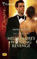 Millionaires Wedding Revenge (The Garrisons, #3) (Silhouette Desire, #1819)  by  Anna DePalo