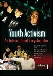 Youth Activism: An International Encyclopedia  by  Lonnie R. Sherrod