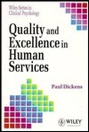 Quality and Excellence in Human Services  by  Paul Dickens