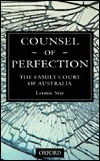 Counsel of Perfection: The Family Court of Australia Leonie Star