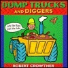 Dump Trucks and Diggers Robert Crowther