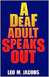 A Deaf Adult Speaks Out Leo Jacobs