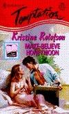 Make Believe Honeymoon (Harlequin Temptation, No 560)  by  Kristine Rolofson