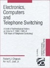 Electronics, Computers and Telephone Switching  by  Robert J. Chapuis