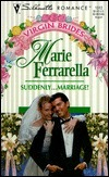 Suddenly... Marriage!  by  Marie Ferrarella
