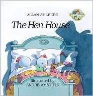 The Hen House (Fast Fox, Slow Dog, #3) Allan Ahlberg