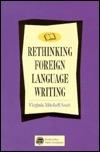 Rethinking Foreign Language Writing  by  Virginia Mitchell Scott