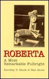 Roberta: A Most Remarkable Fulbright Dorothy D. Stuck