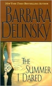 The Summer I Dared Barbara Delinsky