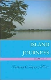 Island Journeys  by  Patti M. Marxsen
