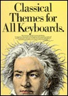 Classical Themes for All Keyboards  by  Daniel Scott