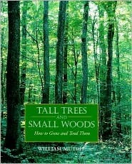 Tall Trees and Small Woods: How to Grow and Tend Them William Mutch