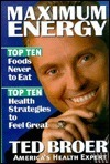 Maximum Energy: Top Ten Health Strategies to Feel Great, Live Longer and Enjoy Life  by  Ted Broer