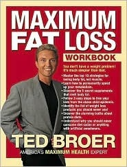 Maximum Fat Loss Workbook: You Dont Have a Weight Problem! Its Much Simpler Than That.  by  Ted Broer