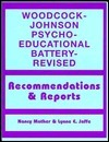 Woodcock-Johnson Psycho-Educational Battery--Revised: Recommendations and Reports Nancy Mather