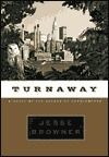 Turnaway  by  Jesse Browner