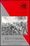 Gettysburg, Regimental Leadership and Command: Vol. 6  by  Mark Snell