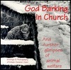 God Barking in Church: And Further Glimpses of Animal Welfare  by  Eilleen Gardner Galer