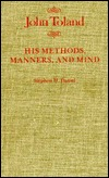 John Toland: His Methods, Manners, and Mind  by  Stephen Daniel
