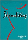 Sexualities (Monograph Published Simultaneously As Women & Therapy , Vol 19, No 4) (Monograph Published Simultaneously As Women & Therapy , Vol 19, No 4)  by  Marny Hall