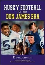 Husky Football in the Don James Era  by  Derek Johnson