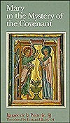 Mary in the Mystery of the Covenant  by  Ignace de la Potterie