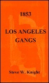 1853 - Los Angeles Gangs Steve Knight