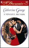 A Vengeful Reunion  by  Catherine George