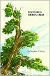 Discovering Sierra Trees (Discovering Sierra Series) Stephen F. Arno