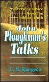 John Ploughmans Talks  by  Charles Haddon Spurgeon