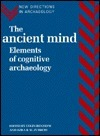 The Ancient Mind: Elements Of Cognitive Archaeology Colin Renfrew